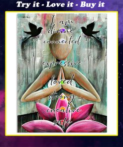 yoga i am divine connected expressive loved strong creative safe poster