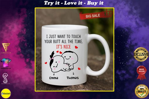 custom name i just want to touch your butt all the time naughty valentine mug