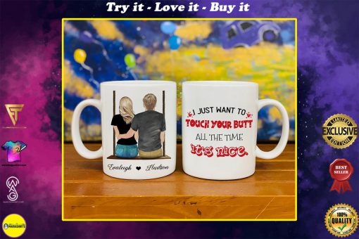 custom name i just want to touch your butt valentines day gift mug