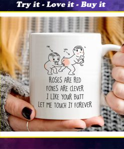 custom name roses are red foxes are clever i like your butt let me touch it forever coffee mug