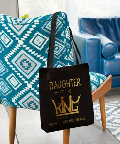 daughter of the king his will his way my faith tote bag 2