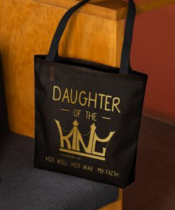 daughter of the king his will his way my faith tote bag 3
