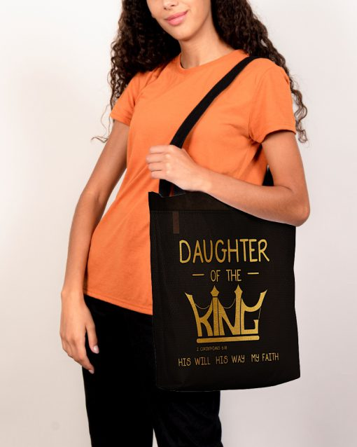 daughter of the king his will his way my faith tote bag 5