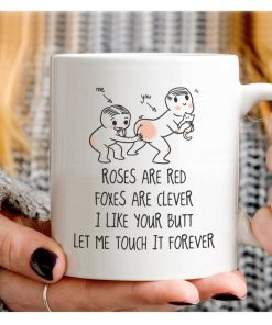 roses are red foxes are clever i like your butt let me touch it forever coffee mug 2