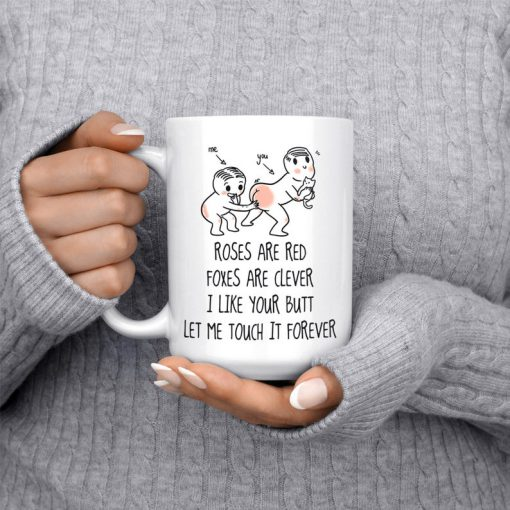 roses are red foxes are clever i like your butt let me touch it forever coffee mug 3