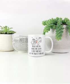 roses are red foxes are clever i like your butt let me touch it forever coffee mug 5