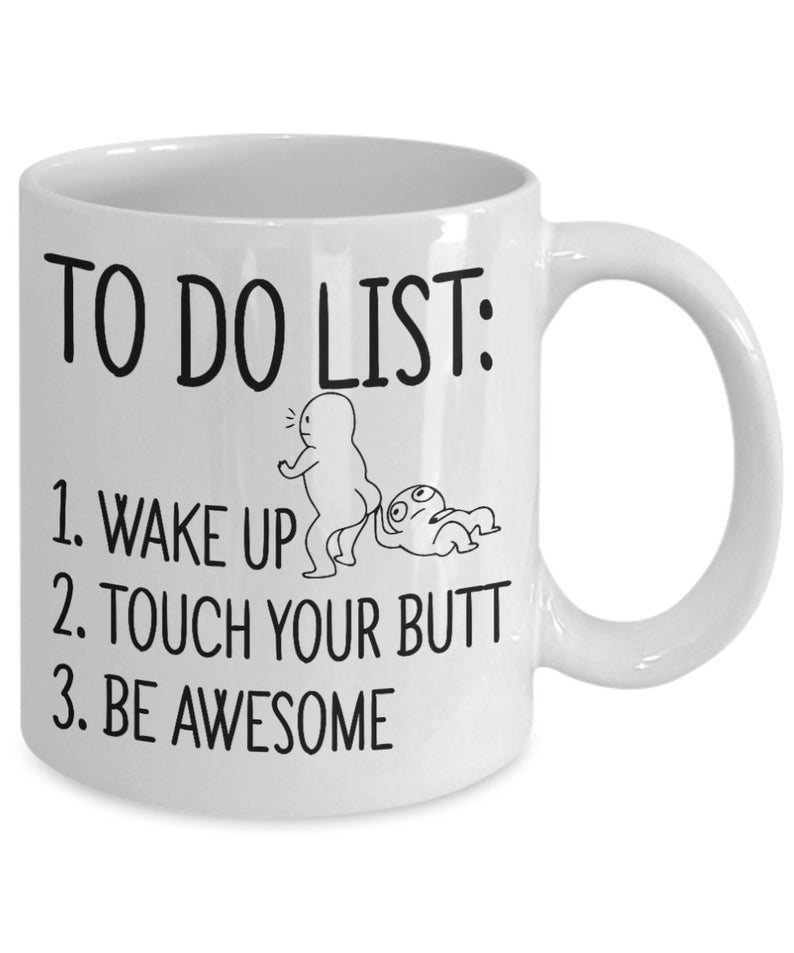 to do list wake up touch your butt be awesome mug 5