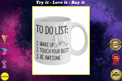 to do list wake up touch your butt be awesome mug