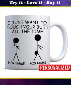 valentines day gift for him i just want to touch your butt personalized name cup