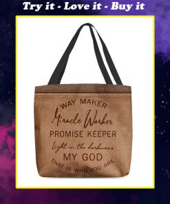 way maker miracle worker promise keeper light in the darkness my God tote bag