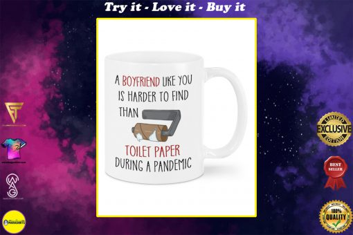 a boyfriend like you is harder to find than toilet paper during a pandemic happy valentine's day mug