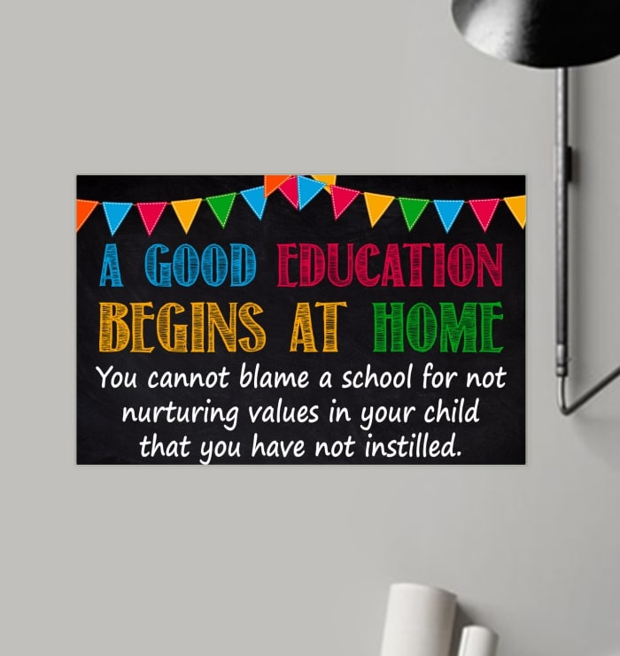 a good education begins at home you cannot blame a school poster 2