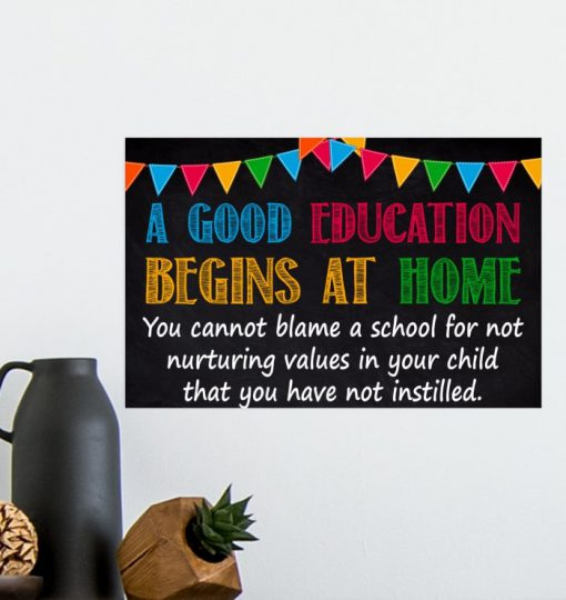 a good education begins at home you cannot blame a school poster 5