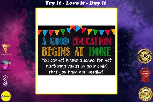 a good education begins at home you cannot blame a school poster