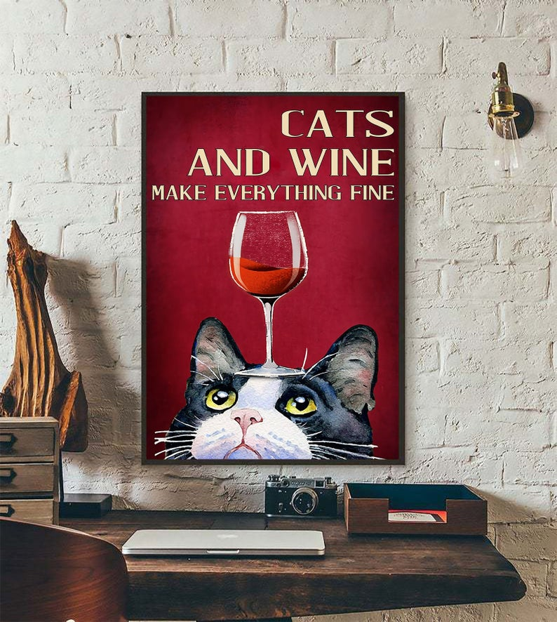 cats and wine make everything fine red wine poster 2