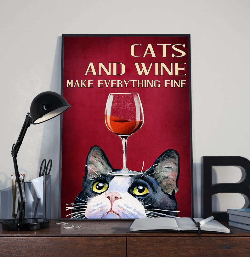 cats and wine make everything fine red wine poster 3