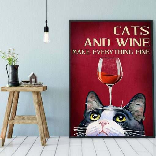cats and wine make everything fine red wine poster 4