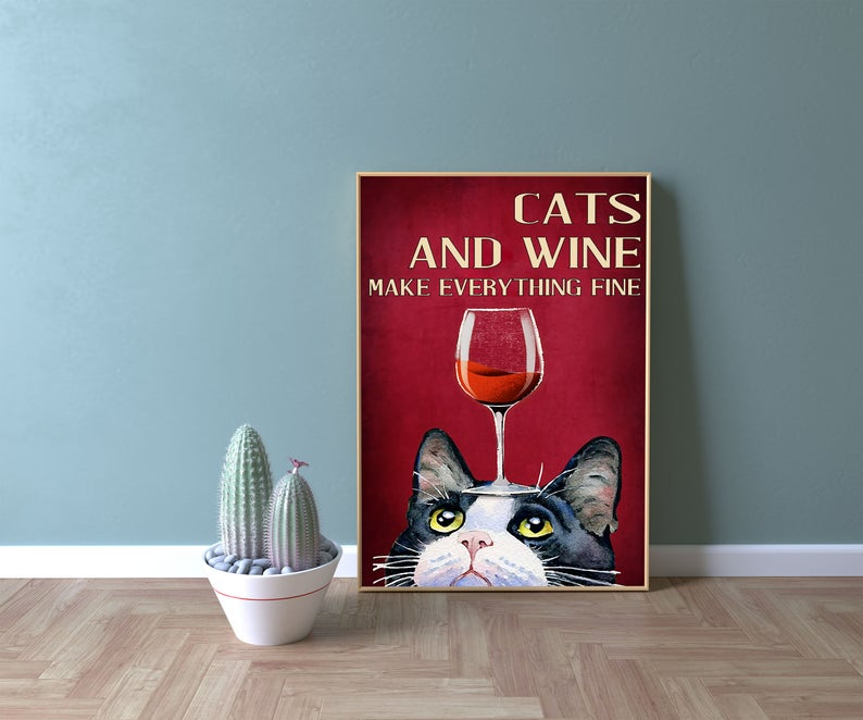 cats and wine make everything fine red wine poster 5