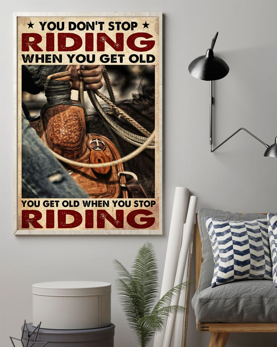 cowboy you dont stop riding when you get old you get old when you stop riding poster 2