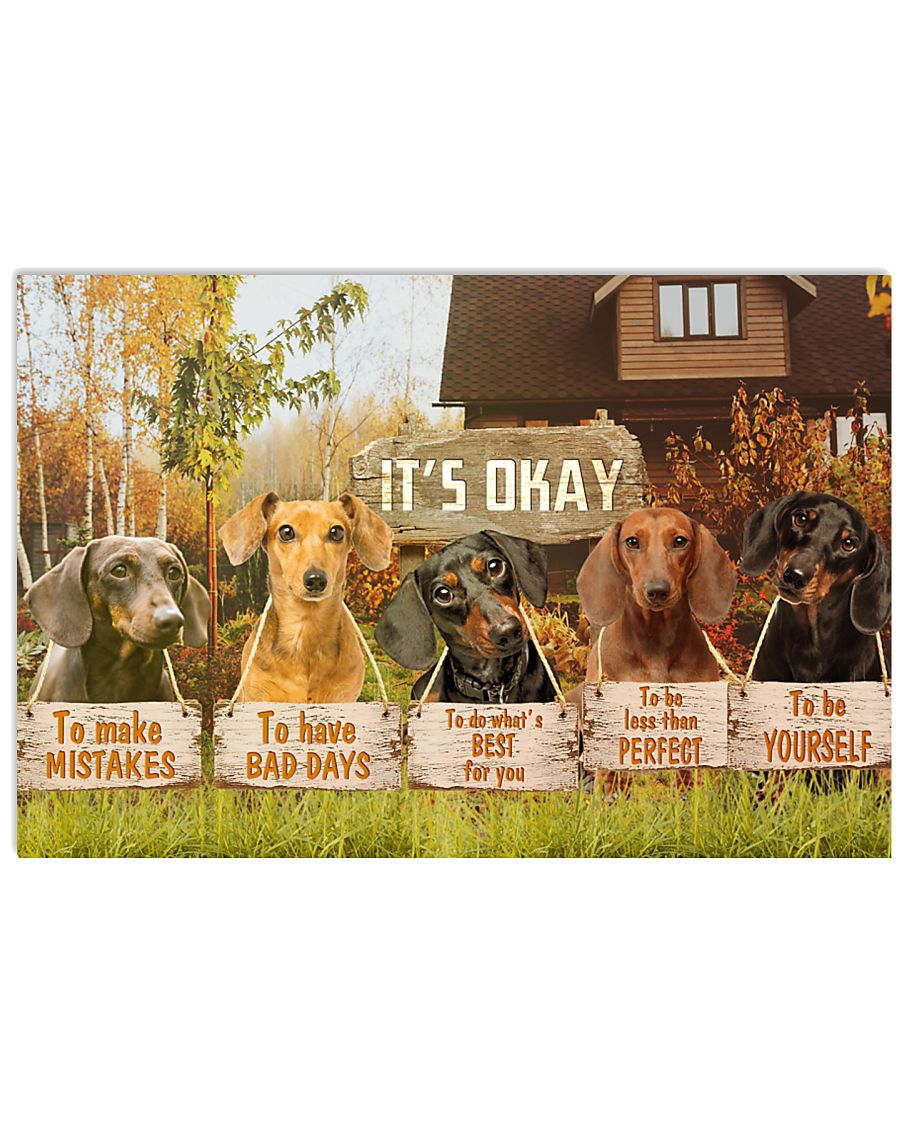 dachshund its okay to make mistakes to have bad days to be yourself poster 2