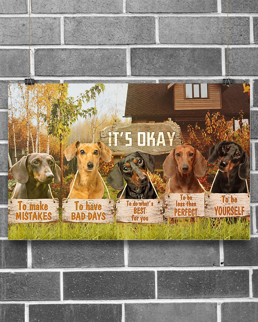dachshund its okay to make mistakes to have bad days to be yourself poster 3