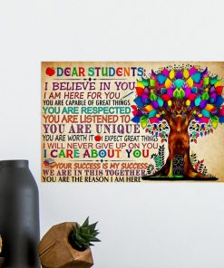 dear students i believe in you i am here for you tree colorful poster 5