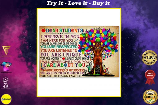 dear students i believe in you i am here for you tree colorful poster