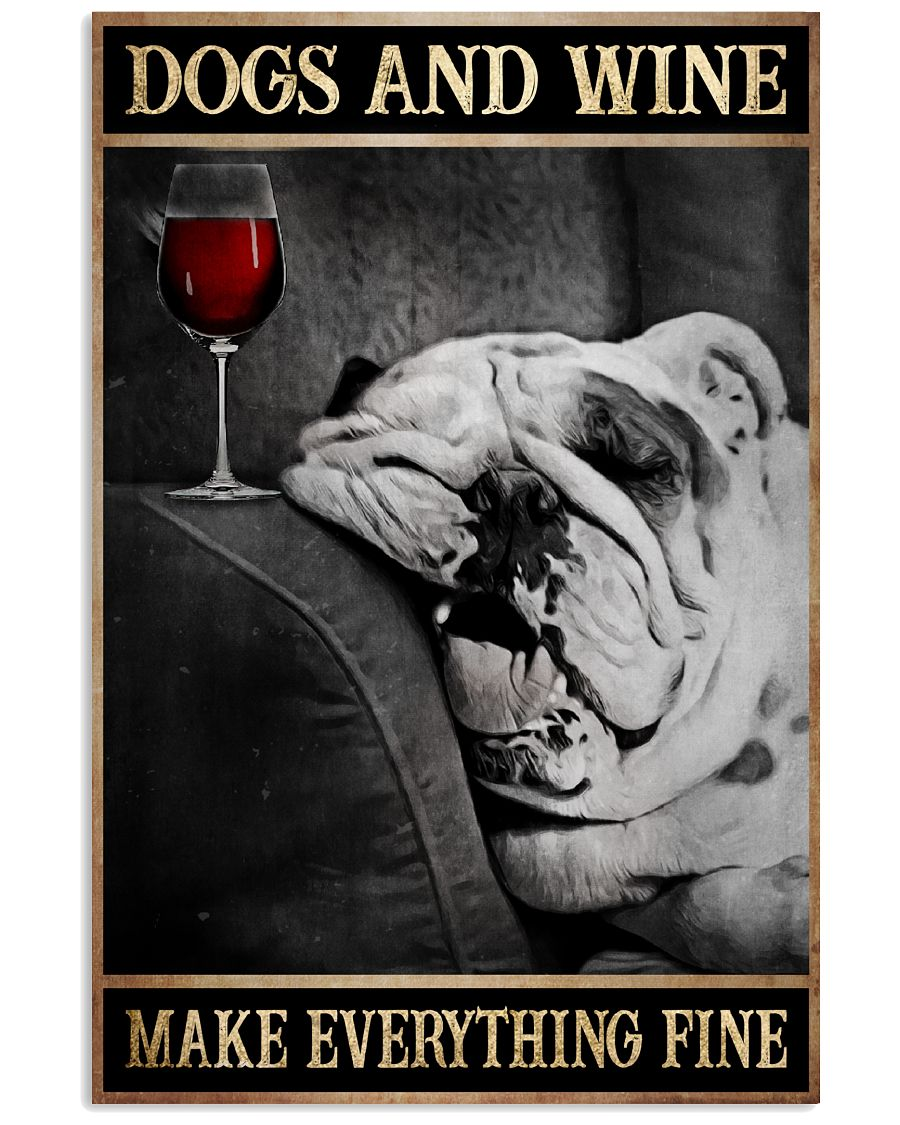 dogs and wine make everything fine poster 2