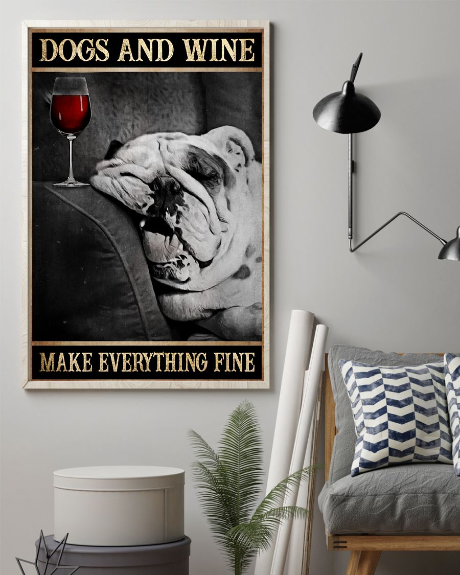 dogs and wine make everything fine poster 3