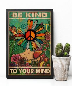 flower hippie be kind to your mind poster 5