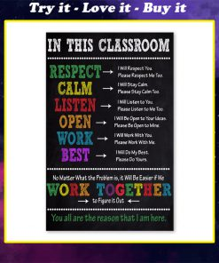 in this classroom you all are the reason that i am here poster