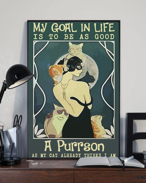 my goal in life is to be as good a purrson as my cat poster 3