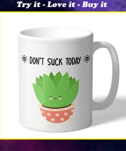 succulent dont suck today coffee mug