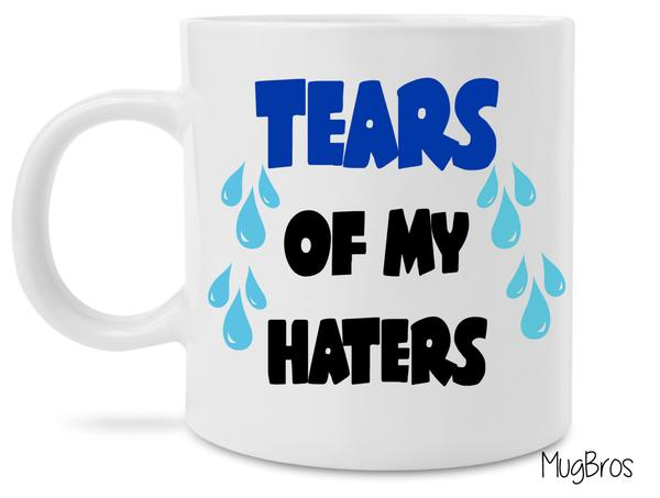 tears of my haters coffee cup 1