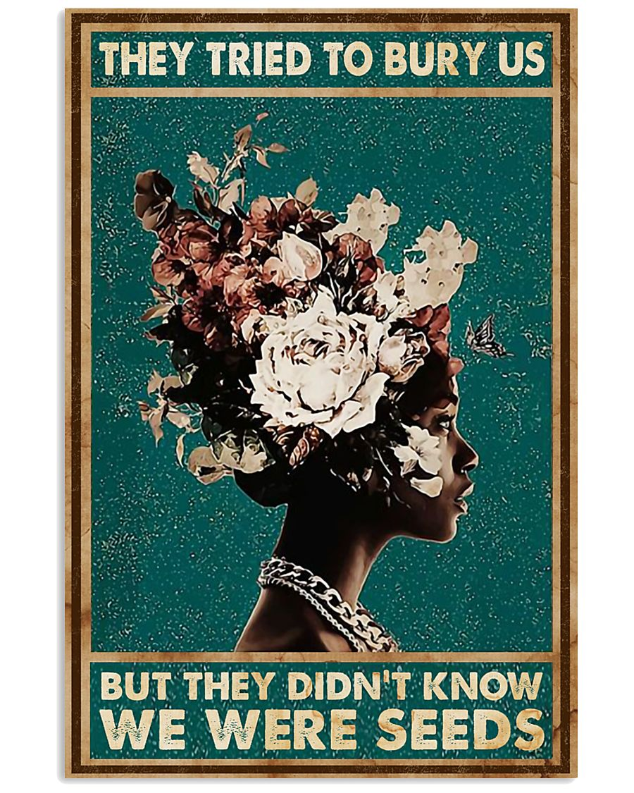 they tried to bury us but they didnt know african american woman poster 2