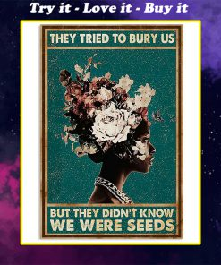 they tried to bury us but they didnt know african american woman poster