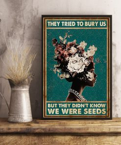they tried to bury us but they didnt know african american woman poster 4