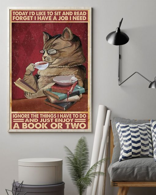 today id like to sit and read forget i have a job i need cat poster 2