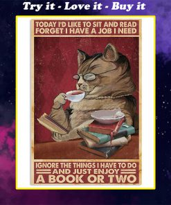 today id like to sit and read forget i have a job i need cat poster