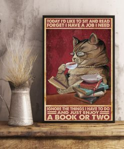 today id like to sit and read forget i have a job i need cat poster 3