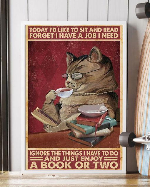 today id like to sit and read forget i have a job i need cat poster 4