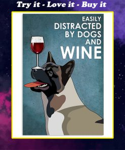 vintage american akita easily distracted by dogs and wine poster