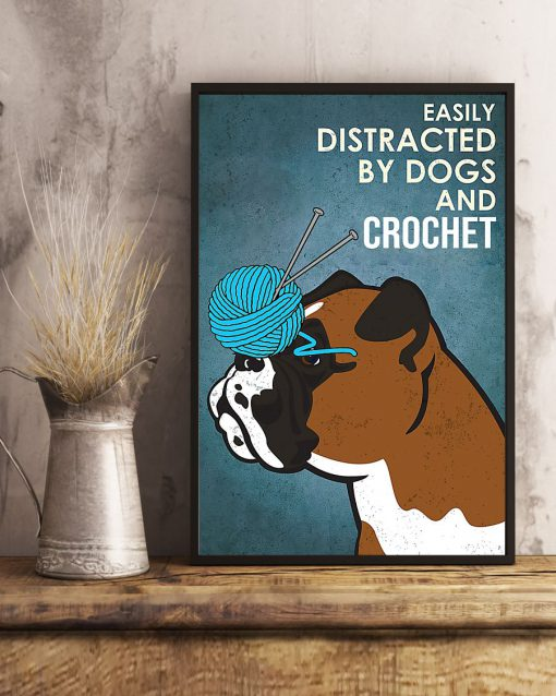 vintage boxer easily distracted by dogs and crochet poster 5