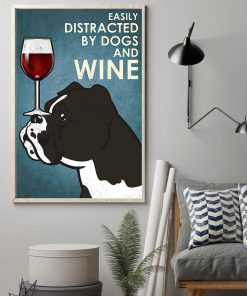 vintage boxer easily distracted by dogs and wine poster 2