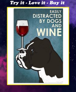 vintage boxer easily distracted by dogs and wine poster