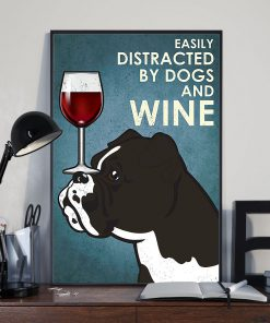 vintage boxer easily distracted by dogs and wine poster 4