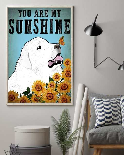 vintage great pyrenees you are my sunshine poster 2