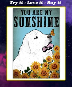 vintage great pyrenees you are my sunshine poster