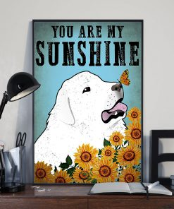 vintage great pyrenees you are my sunshine poster 3