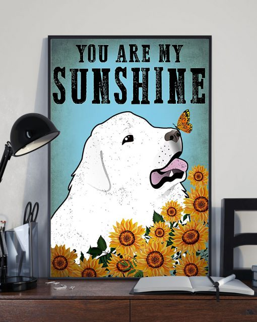 vintage great pyrenees you are my sunshine poster 4